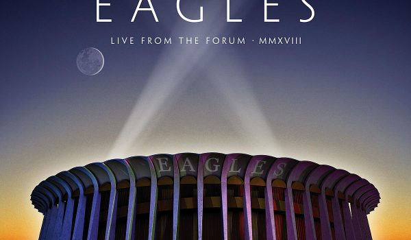 Eagles 'Live From the Forum' Concert Film Will Debut This Weekend